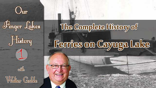 OUR FINGER LAKES HISTORY: Ferries on Cayuga Lake (podcast)