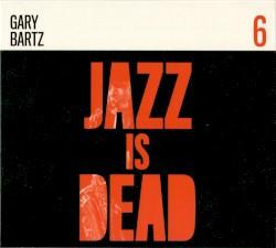 Gary Bartz JID006 by Gary Bartz ,   Ali Shaheed Muhammad  &   Adrian Younge