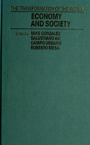 Cover of: Economy and society in the transformation of the world | edited by Mike Gonzalez, Salustiano del Campo Urbano, Roberto Mesa.